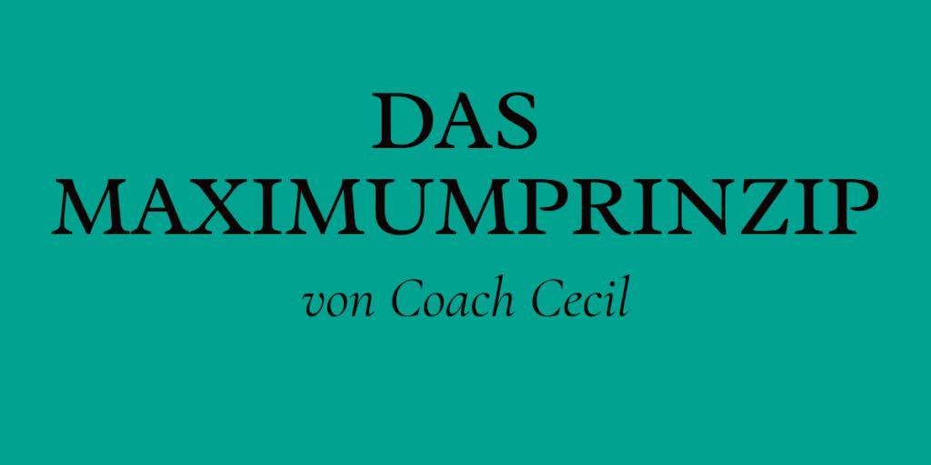 """Das """"Maximumprinzip"""" von Coach Cecil"""